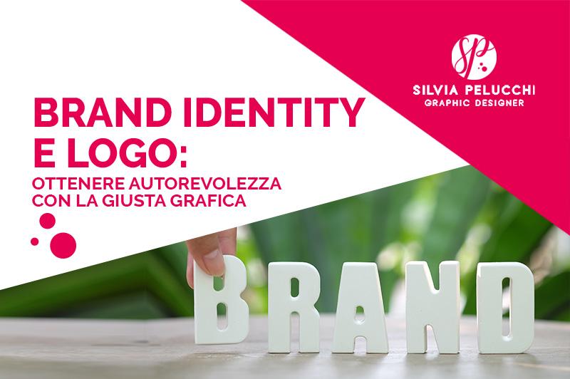 Brand identity e logo: ottenere autorevolezza con la giusta grafica