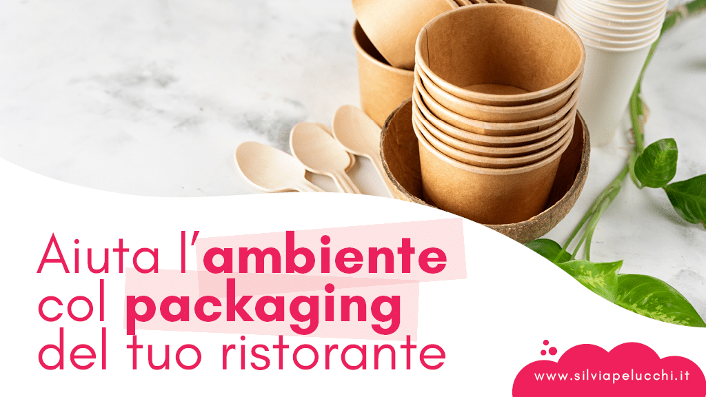 Aiuta l'ambiente col packaging del tuo ristorante